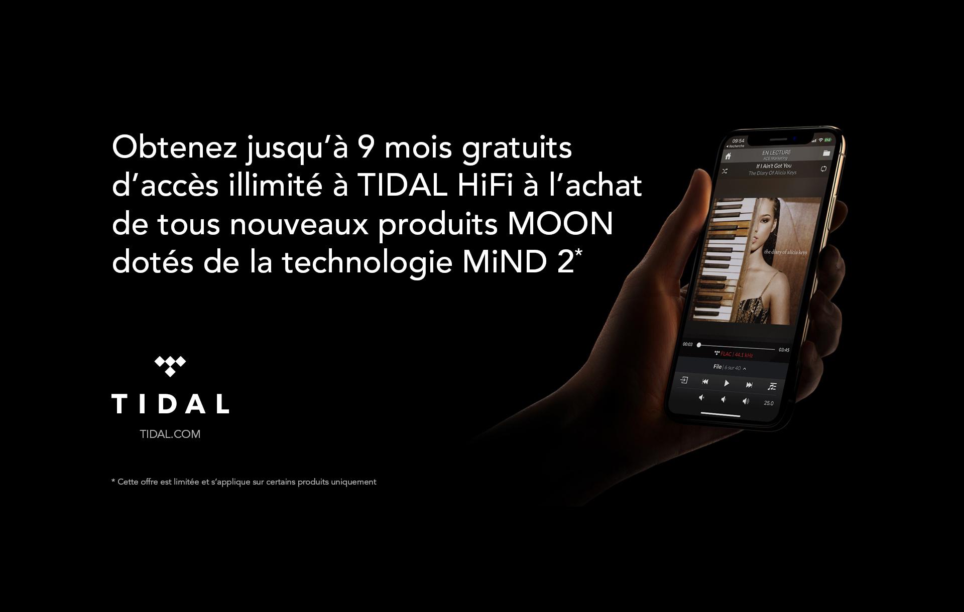 9 mois gratuit accès illimité TIDAL HIFI pour achat de produits moon et technologie mind 2